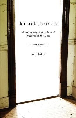 Knock, Knock: Shedding Light on Jehovah's Witness at the Door 9781602475656