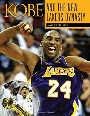 Kobe and the New Lakers Dynasty 9781600783500
