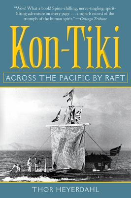 Kon-Tiki: Across the Pacific by Raft 9781602397958