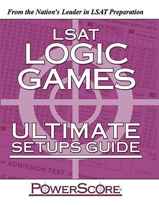 LSAT Logic Games: Ultimate Setup Guide 9781605303581