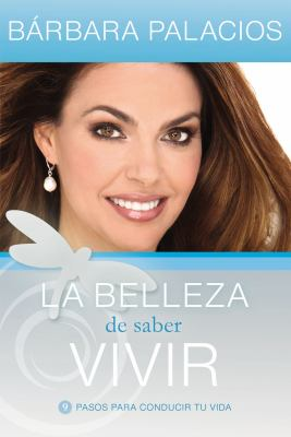 La Belleza de Saber Vivir = The Beauty of Good Living 9781602552937