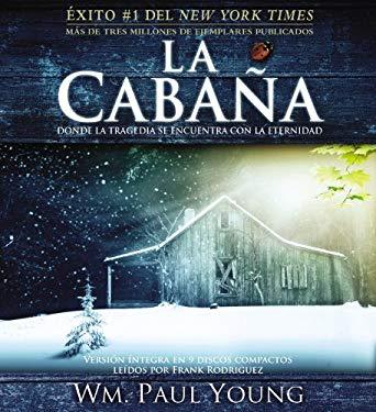 La Cabana: Donde La Tragedia Se Encuentra Con La Eternidad 9781600246869