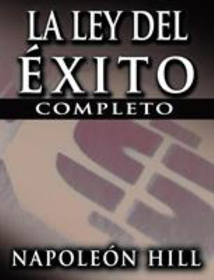 La Ley del Exito (the Law of Success) 9781607960379