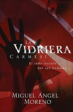 La Vidriera Carmesi: El Lado Oscuro del Ser Humano 9781602552647