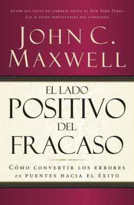 El Lado Positivo del Fracaso = Failing Forward 9781602555976