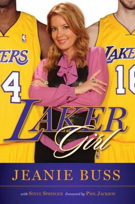 Laker Girl: From Pickfair to Playboy to the Purple and Gold 9781600785115