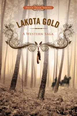 Lakota Gold: A Western Saga 9781607996293
