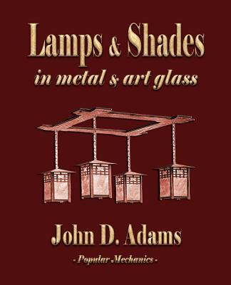 Lamps and Shades - In Metal and Art Glass 9781603862523