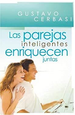 Las Parejas Inteligentes Enriquecen Juntas 9781602551473