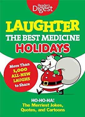 Laughter, the Best Medicine: Holidays: Ho, Ho, Ha! the Merriest Jokes, Quotes, and Cartoons 9781606525463