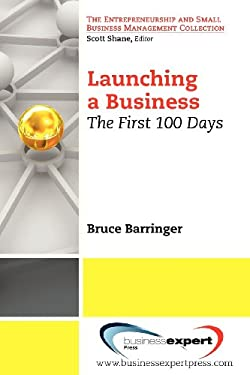 Launching a Business: The First 100 Days 9781606493977
