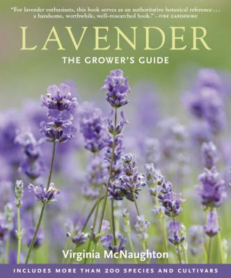 Lavender: The Grower's Guide 9781604691252