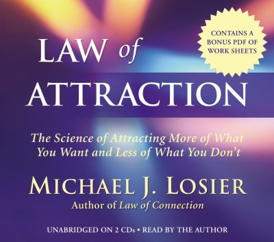 Law of Attraction: The Science of Attracting More of What You Want and Less of What You Don't 9781600241222