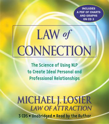 Law of Connection: The Science of Using NLP to Create Ideal Personal and Professional Relationships 9781600246067