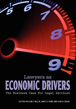 Lawyers as Economic Drivers-The Business Case for Legal Services 9781600421600