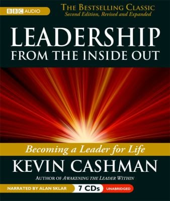Leaderhip from the Inside Out: Becoming a Leader for Life