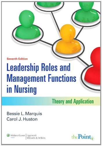 Leadership Roles and Management Functions in Nursing: Theory and Application 9781608316854
