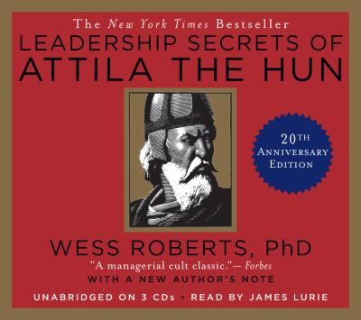 Leadership Secrets of Attila the Hun 9781600248931