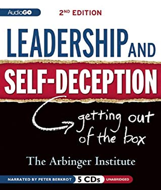 Leadership and Self-Deception: Getting Out of the Box 9781609989705