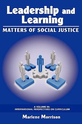 Leadership and Learning: Matters of Social Justice (PB) 9781607521280