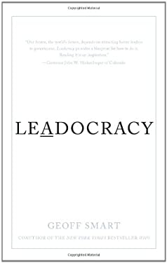 Leadocracy: Hiring More Great Leaders (Like You) Into Government 9781608322886