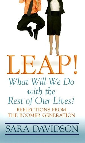 Leap!: What Will We Do with the Rest of Our Lives? 9781602850446