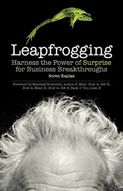 Leapfrogging: Harness the Power of Surprise for Business Breakthroughs 9781609944940