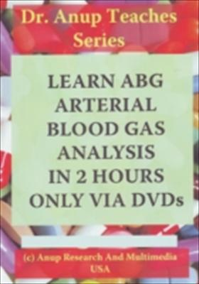 Learn ABG - Arterial Blood Gas Analysis in 2 Hours Only Via DVDs 9781603350846