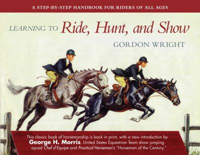 Learning to Ride, Hunt, and Show 9781602397262