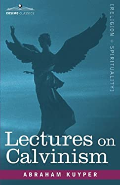 Lectures on Calvinism 9781602068407