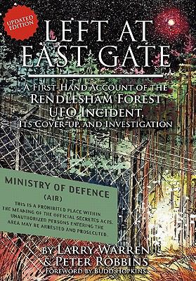 Left at East Gate: A First-Hand Account of the Rendlesham Forest UFO Incident, Its Cover-Up, and Investigation 9781605209289
