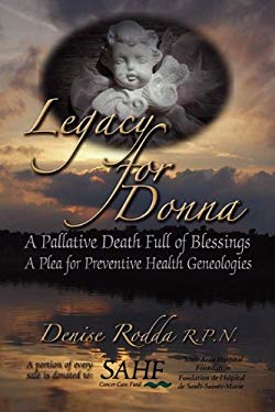Legacy for Donna: A Palliative Death Full of Blessings a Plea for Preventive Genealogies 9781609115890