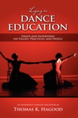 Legacy in Dance Education: Essays and Interviews on Values, Practices, and People 9781604975635