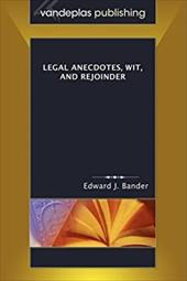 Legal Anecdotes, Wit, and Rejoinder 7367124