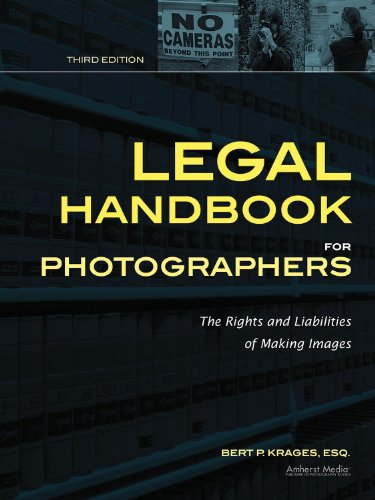 Legal Handbook for Photographers: The Rights and Liabilities of Making Images 9781608954759