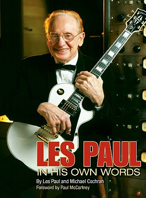 Les Paul: In His Own Words 9781603600507