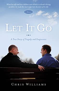 Let It Go: A True Story of Tragedy and Forgivenesss 9781609071271