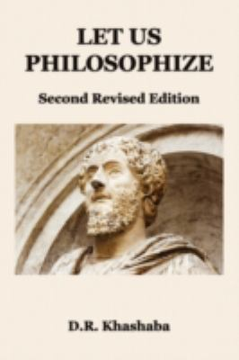 Let Us Philosophize: Second Revised Edition 9781602642324