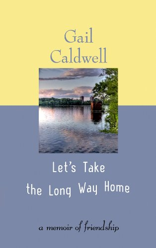 Let's Take the Long Way Home: A Memoir of Friendship 9781602858480