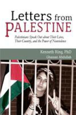 Letters from Palestine: Palestinians Speak Out about Their Lives, Their Country, and the Power of Nonviolence 9781604944167