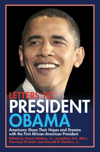 Letters to President Obama: Americans Share Their Hopes and Dreams with the First African-American President 9781602397149