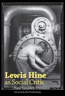 Lewis Hine as Social Critic 9781604733686