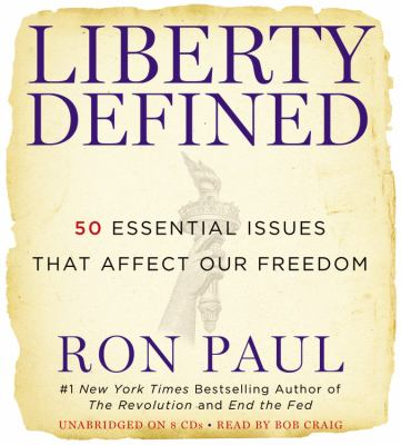 Liberty Defined: 50 Essential Issues That Affect Our Freedom 9781609419073