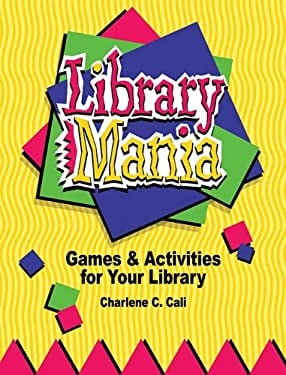 Library Mania: Games & Activities for Your Library