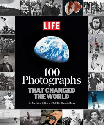 100 Photographs That Changed the World 9781603201766