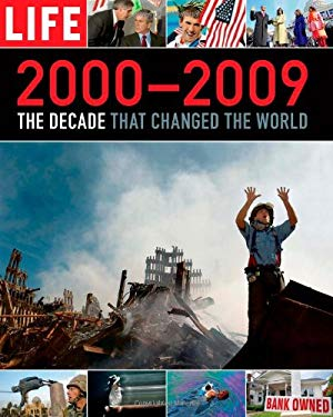 Life 2000-2009: The Decade That Changed the World 9781603201285
