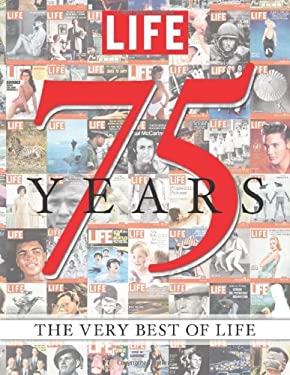 Life 75 Years: The Very Best of Life [With Life Magazine November 23, 1936] 9781603202121