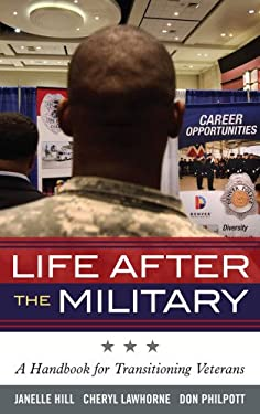 Life After the Military: A Handbook for Transitioning Veterans 9781605907406