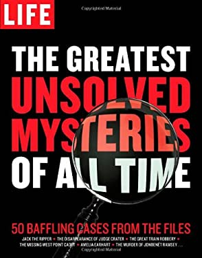The Greatest Unsolved Mysteries of All Time 9781603200813