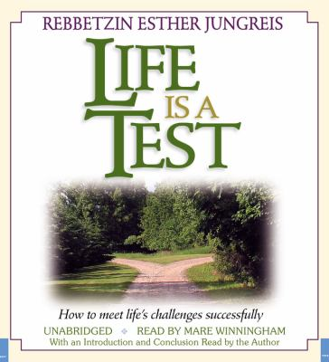 Life Is a Test: How to Meet Life's Challenges Successfully 9781600244568